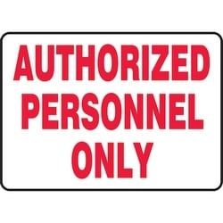 "Safety Sign, AUTHORIZED PERSONNEL ONLY, 7"" x 10"", Dura-Polyester Vinyl, Red on White"