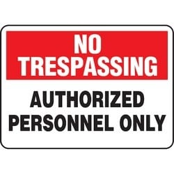 """Safety Sign, NO TRESPASSING AUTHORIZED PERSONNEL ONLY, 10"""" x 14"""", Dura-Polyester Vinyl, Red/Black/White"""
