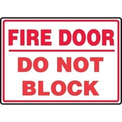 """Safety Sign, FIRE DOOR - DO NOT BLOCK, 7"""" x 10"""", Dura-Polyester Vinyl, Red on White"""