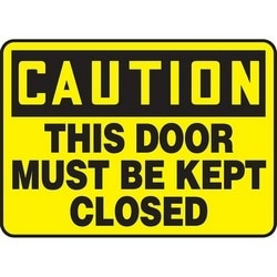 """Safety Sign, CAUTION THIS DOOR MUST BE KEPT CLOSED, 10"""" x 14"""", Dura-Polyester Vinyl, Black on Yellow"""