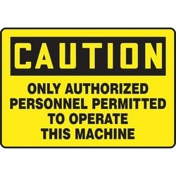"Safety Sign, CAUTION ONLY AUTHORIZED PERSONNEL PERMITTED TO OPERATE THIS MACHINE, 10"" x 14"", Dura-Polyester Vinyl, Black on Yellow"