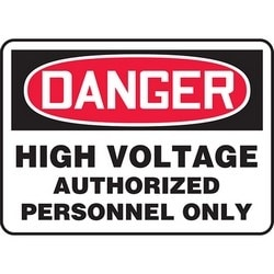 "Safety Sign, DANGER HIGH VOLTAGE AUTHORIZED PERSONNEL ONLY, 7"" x 10"", Aluminum, Red/Black on White"
