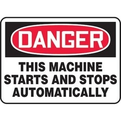 "Safety Sign, DANGER THIS MACHINE STARTS AND STOPS AUTOMATICALLY, 7"" x 10"", Dura-Polyester Vinyl, Red/Black on White"