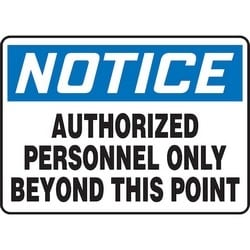 """Safety Sign, NOTICE AUTHORIZED PERSONNEL ONLY BEYOND THIS POINT, 7"""" x 10"""", Aluminum, Blue/Black on White"""