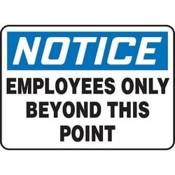 "Safety Sign, NOTICE EMPLOYEES ONLY BEYOND THIS POINT, 7"" x 10"", Dura-Polyester Vinyl, Blue/Black on White"