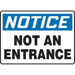 "Safety Sign, NOTICE NOT AN ENTRANCE, 7"" x 10"", Dura-Polyester Vinyl, Blue/Black on White"