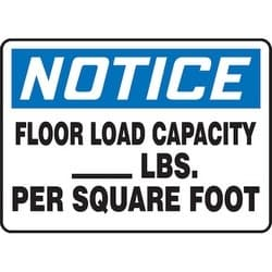 """Safety Sign, NOTICE FLOOR LOAD CAPACITY _____ LBS. PER SQUARE FOOT, 7"""" x 10"""", Aluminum, Blue/Black on White"""