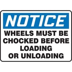 """Safety Sign, NOTICE WHEELS MUST BE CHOCKED BEFORE LOADING OR UNLOADING, 10"""" x 14"""", Aluminum, Blue/Black on White"""