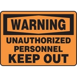 "Safety Sign, WARNING UNAUTHORIZED PERSONNEL KEEP OUT, 7"" x 10"", Dura-Polyester Vinyl, Black on Orange"