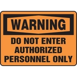 """Safety Sign, WARNING DO NOT ENTER AUTHORIZED PERSONNEL ONLY, 7"""" x 10"""", Aluminum, Black on Orange"""