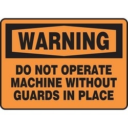 "Safety Sign, WARNING DO NOT OPERATE MACHINE WITHOUT GUARDS IN PLACE, 10"" x 14"", Dura-Polyester Vinyl, Black on Orange"
