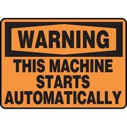 """Safety Sign, WARNING THIS MACHINE STARTS AUTOMATICALLY, 7"""" x 10"""", Aluminum, Black on Orange"""