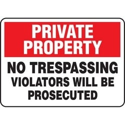 "Safety Sign, PRIVATE PROPERTY NO TRESPASSING VIOLATORS WILL BE PROSECUTED, 10"" x 14"", Aluminum, Red/Black/White"