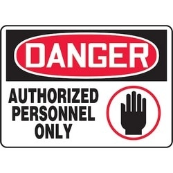 "Safety Sign, DANGER AUTHORIZED PERSONNEL ONLY, 10"" x 14"", Aluminum, Red/Black on White"