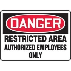"""Safety Sign, DANGER RESTRICTED AREA AUTHORIZED EMPLOYEES ONLY, 10"""" x 14"""", Dura-Polyester Vinyl, Red/Black on White"""