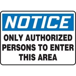 """Safety Sign, NOTICE ONLY AUTHORIZED PERSONS TO ENTER THIS AREA, 7"""" x 10"""", Dura-Polyester Vinyl, Blue/Black on White"""