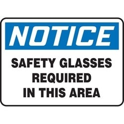 "Safety Sign, NOTICE SAFETY GLASSES REQUIRED IN THIS AREA, 10"" x 14"", Dura-Polyester Vinyl, Blue/Black on White"