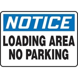 "Safety Sign, NOTICE LOADING AREA NO PARKING, 10"" x 14"", Dura-Polyester Vinyl, Blue/Black on White"