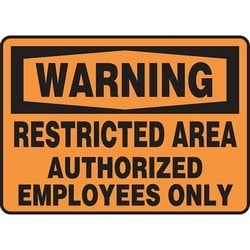 "Safety Sign, WARNING RESTRICTED AREA AUTHORIZED EMPLOYEES ONLY, 7"" x 10"", Dura-Polyester Vinyl, Black on Orange"