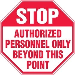 """Safety Sign, STOP AUTHORIZED PERSONNEL ONLY BEYOND THIS POINT, 12"""" x 12"""", Dura-Polyester Vinyl, Red/White"""