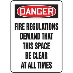 "Safety Sign, DANGER FIRE REGULATIONS DEMAND THAT THIS SPACE BE CLEAR AT ALL TIMES, 10"" x 7"", Aluminum, Red/Black on White"