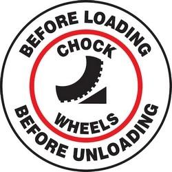 "Safety Floor Sign, BEFORE LOADING BEFORE UNLOADING CHOCK WHEELS, 17"" Diameter, Polyester/Aluminum, Red/Black on White"